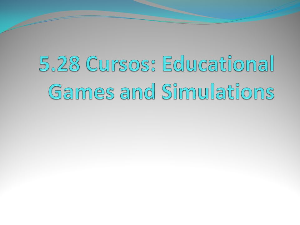 5.28 Cursos: Educational Games and Simulations