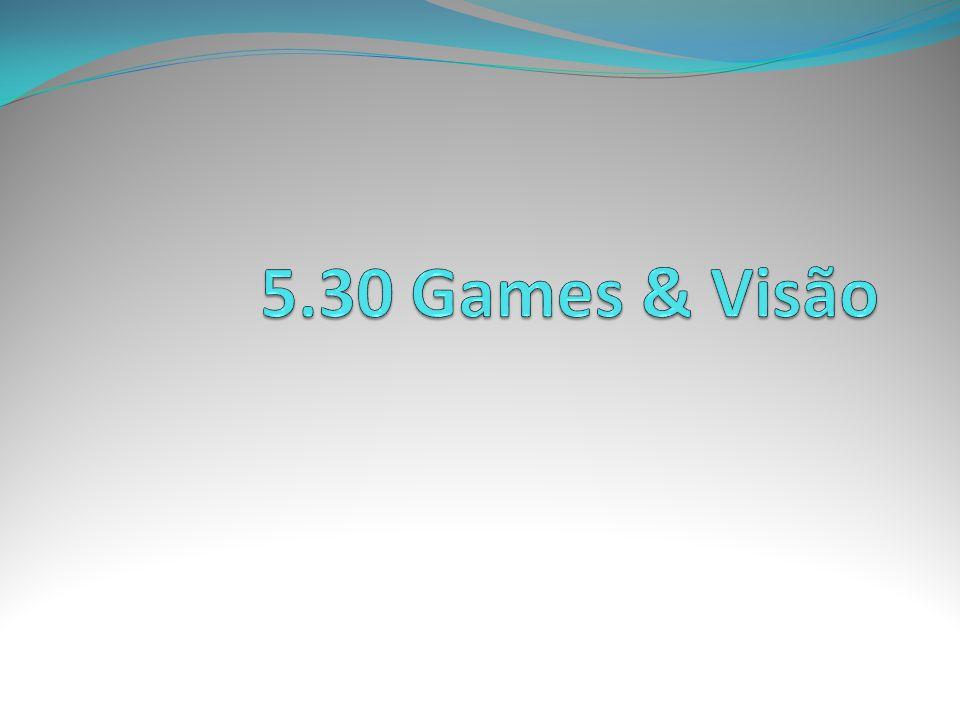 5.30 Games & Visão