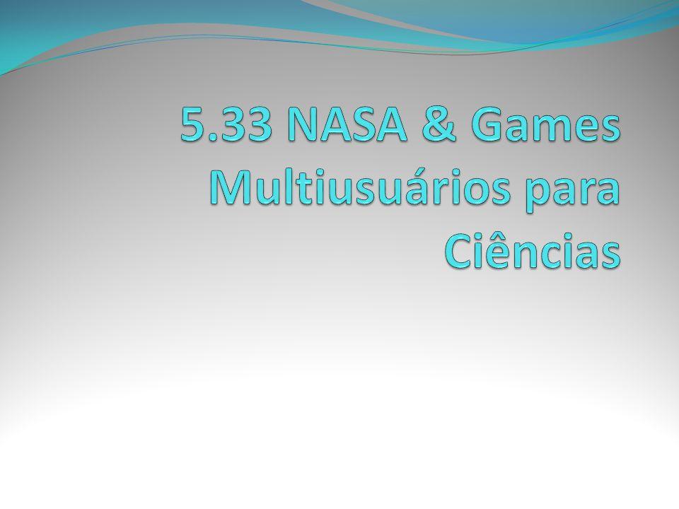 5.33 NASA & Games Multiusuários para Ciências