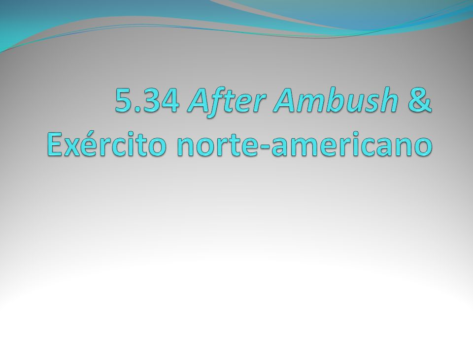 5.34 After Ambush & Exército norte-americano