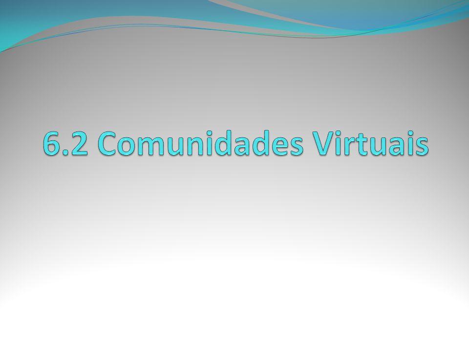 6.2 Comunidades Virtuais