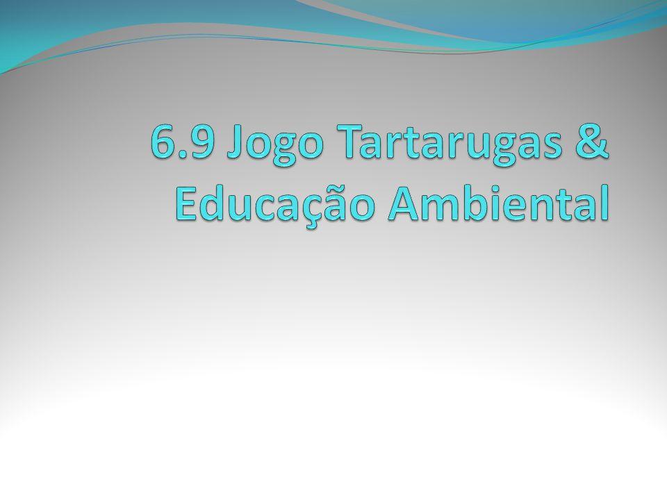 6.9 Jogo Tartarugas & Educação Ambiental