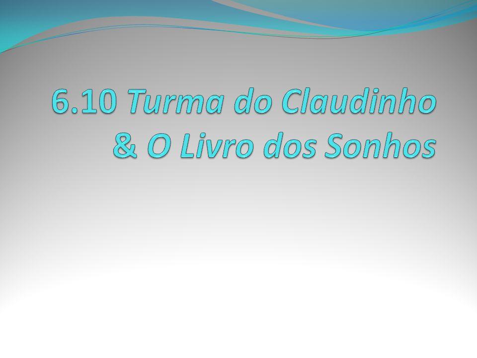 6.10 Turma do Claudinho & O Livro dos Sonhos