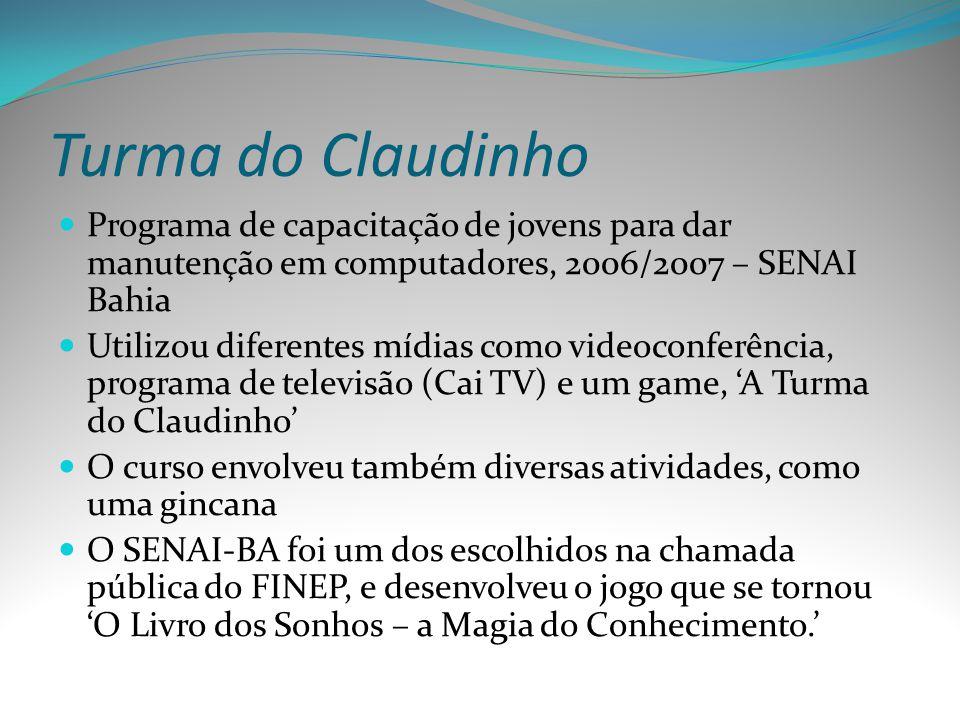 Turma do Claudinho Programa de capacitação de jovens para dar manutenção em computadores, 2006/2007 – SENAI Bahia.