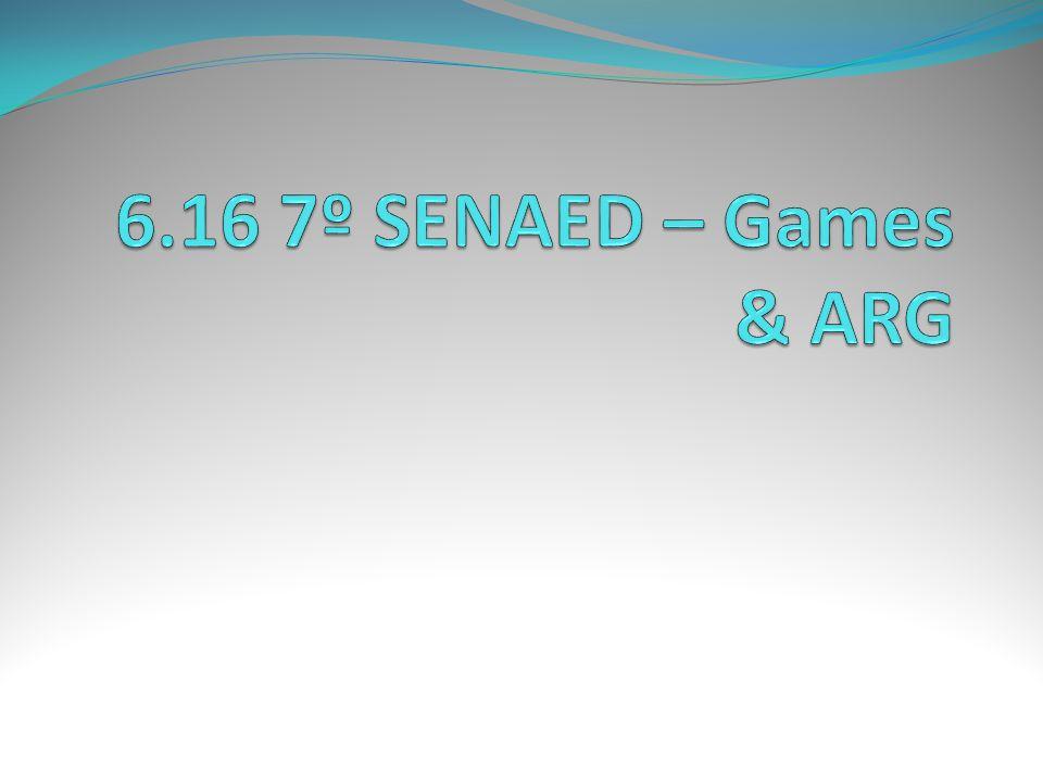6.16 7º SENAED – Games & ARG