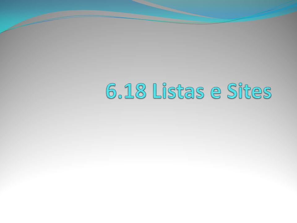 6.18 Listas e Sites