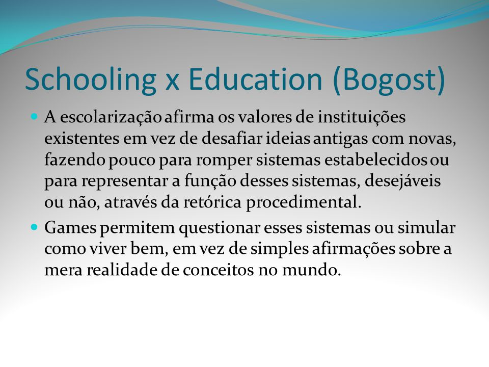 Schooling x Education (Bogost)