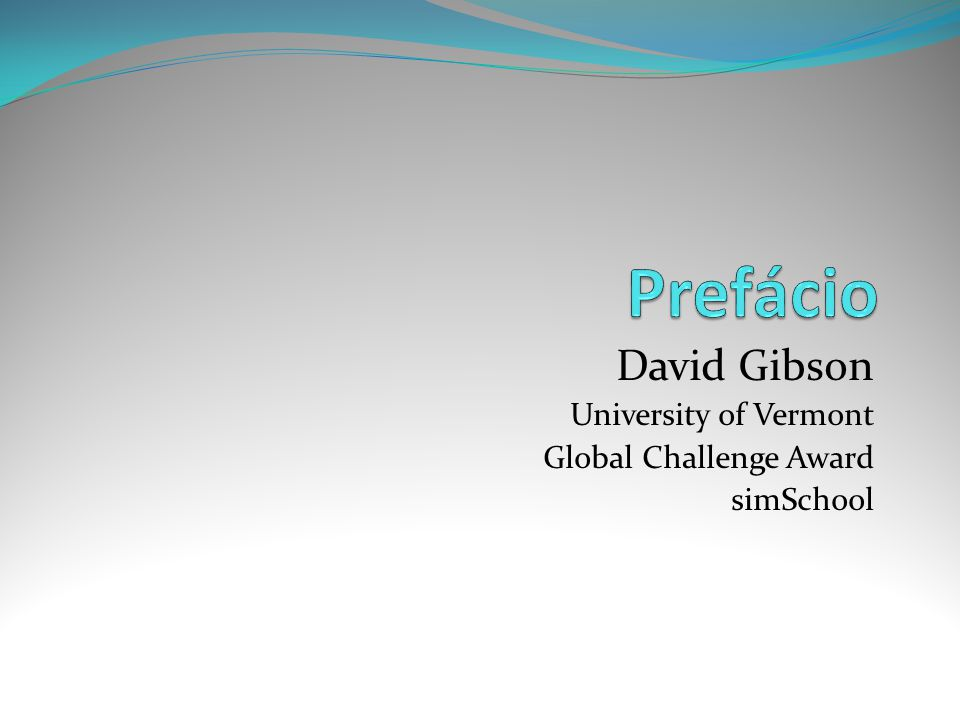 David Gibson University of Vermont Global Challenge Award simSchool