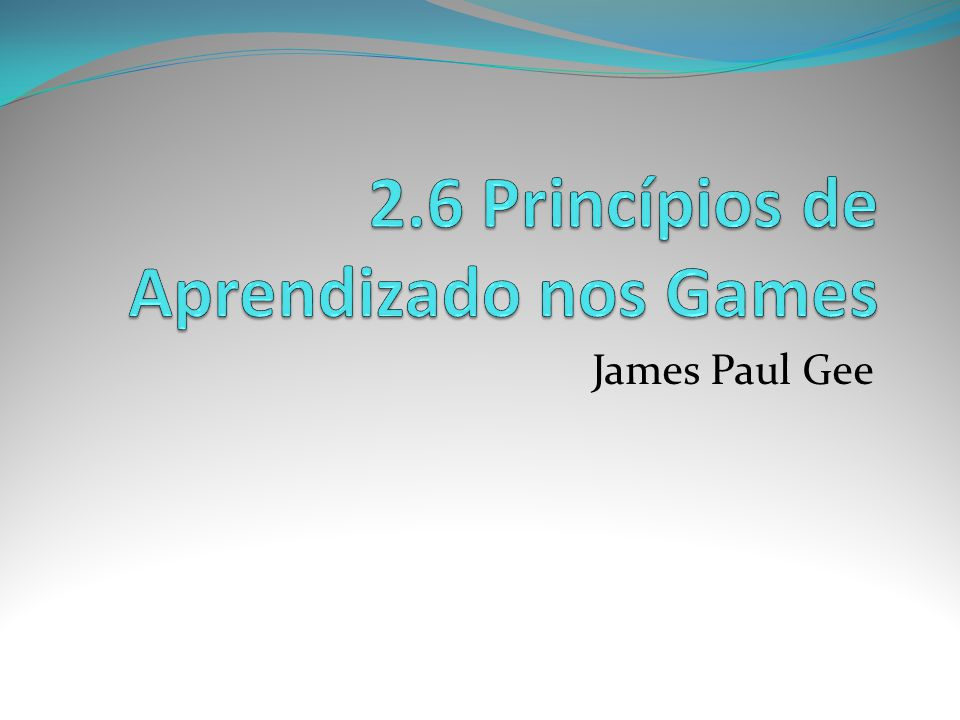 2.6 Princípios de Aprendizado nos Games