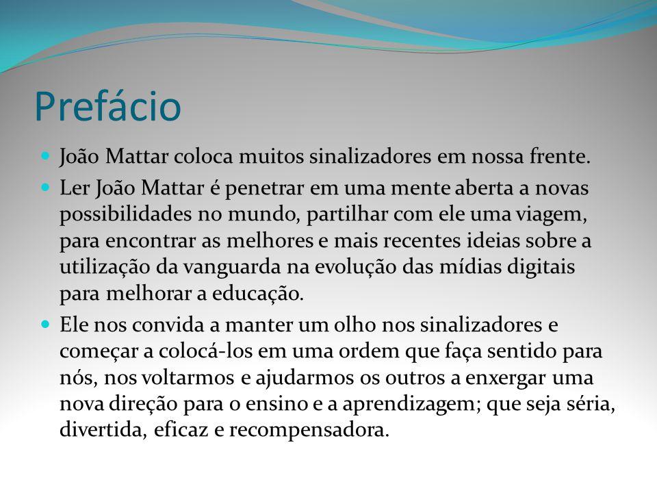 Prefácio João Mattar coloca muitos sinalizadores em nossa frente.