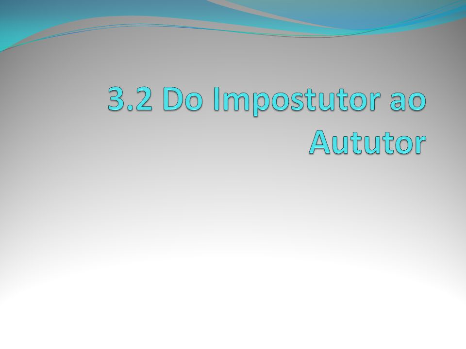 3.2 Do Impostutor ao Aututor