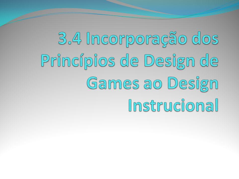 3.4 Incorporação dos Princípios de Design de Games ao Design Instrucional