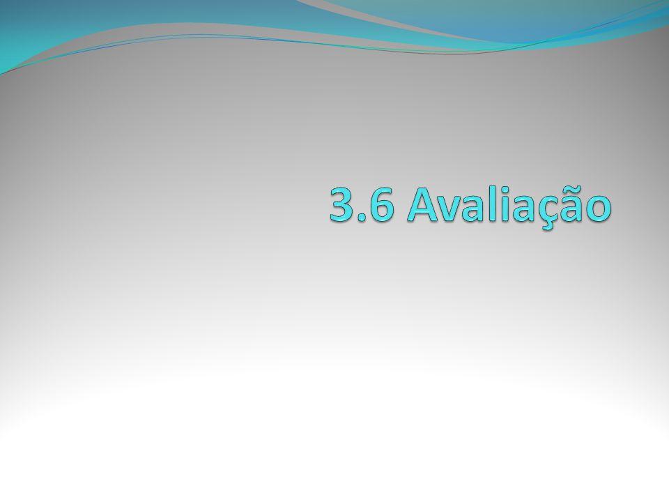 3.6 Avaliação