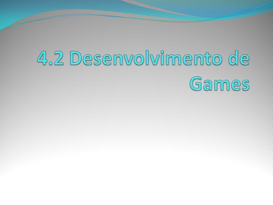 4.2 Desenvolvimento de Games