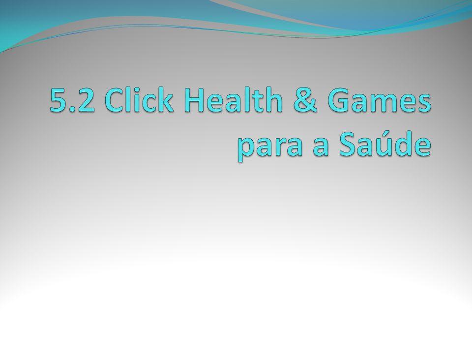 5.2 Click Health & Games para a Saúde
