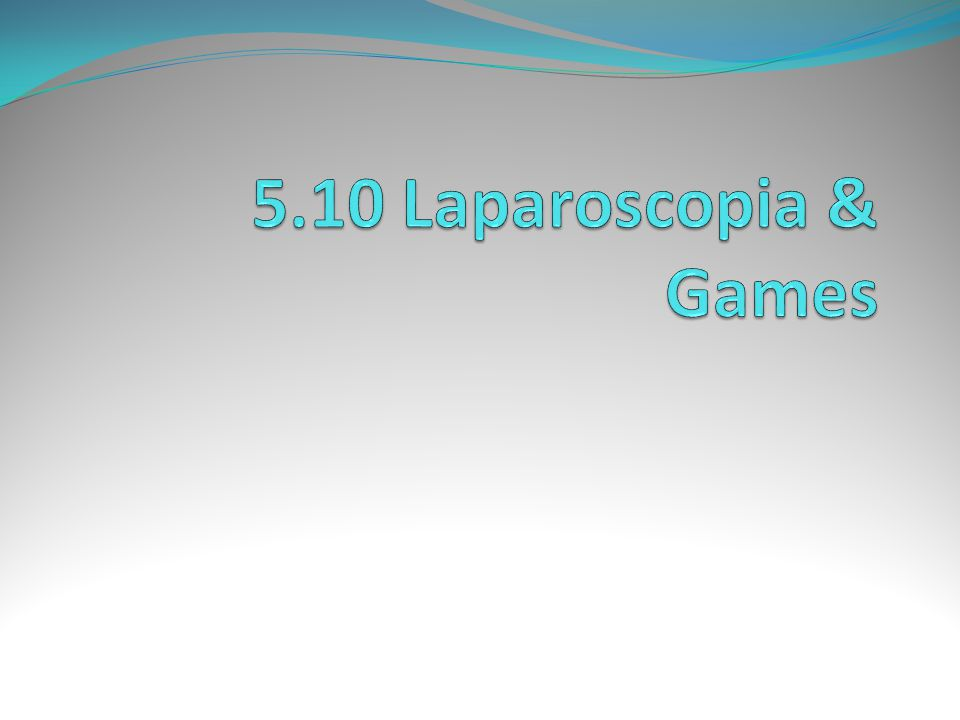 5.10 Laparoscopia & Games