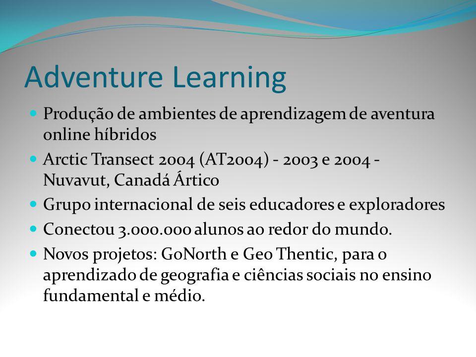 Adventure Learning Produção de ambientes de aprendizagem de aventura online híbridos.