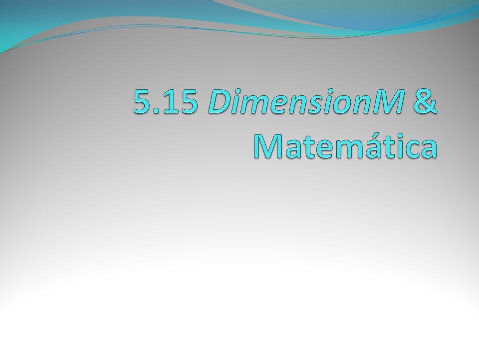 5.15 DimensionM & Matemática