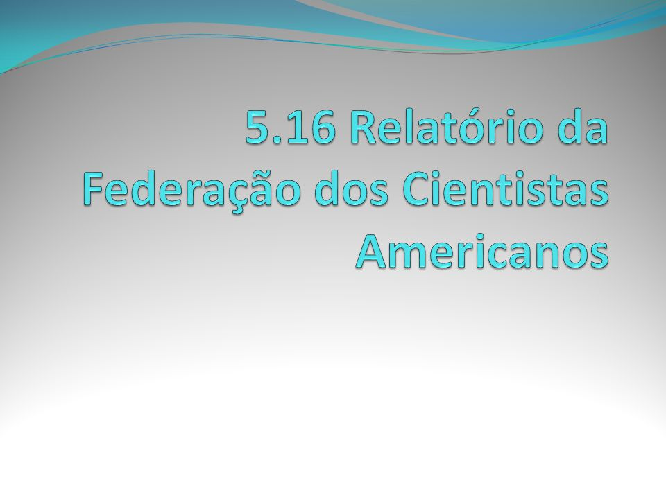 5.16 Relatório da Federação dos Cientistas Americanos