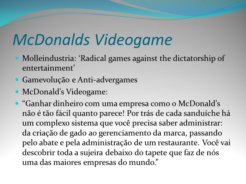 McDonalds Videogame Molleindustria: 'Radical games against the dictatorship of entertainment' Gamevolução e Anti-advergames.