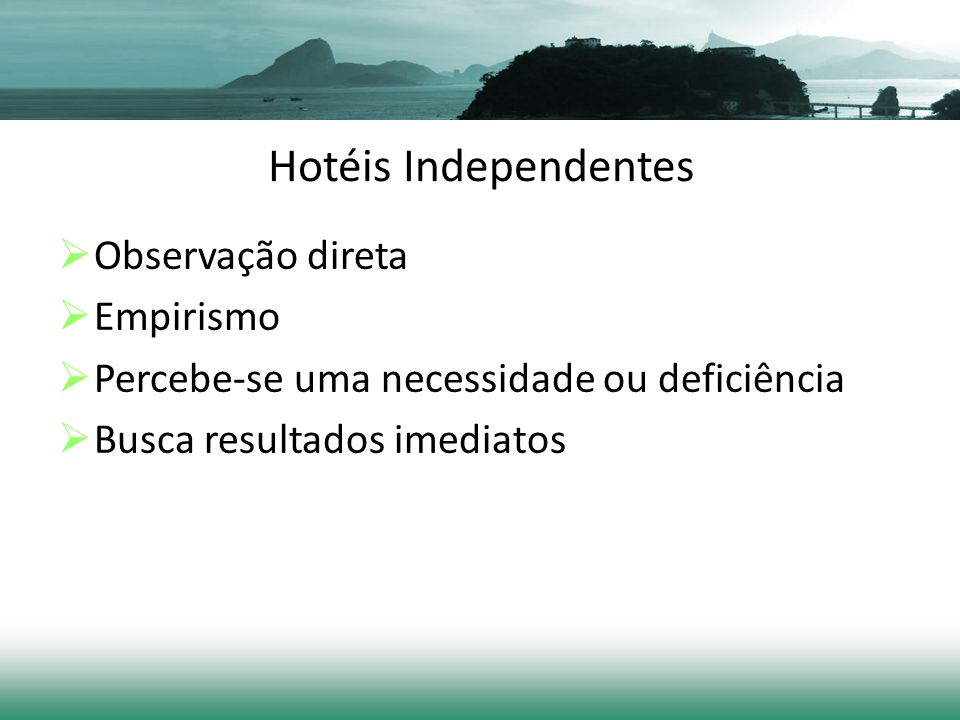 Hotéis Independentes Observação direta Empirismo