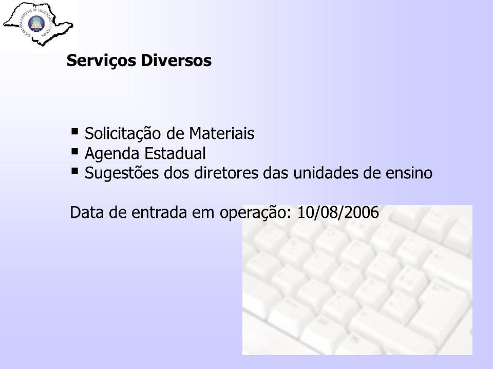 Serviços Diversos Solicitação de Materiais. Agenda Estadual. Sugestões dos diretores das unidades de ensino.
