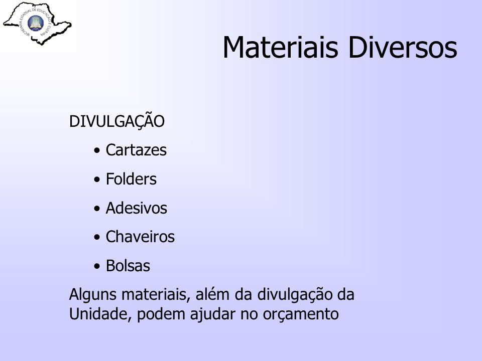 Materiais Diversos DIVULGAÇÃO Cartazes Folders Adesivos Chaveiros