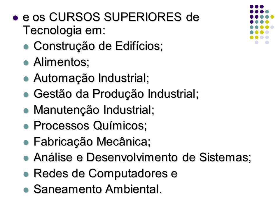 e os CURSOS SUPERIORES de Tecnologia em: