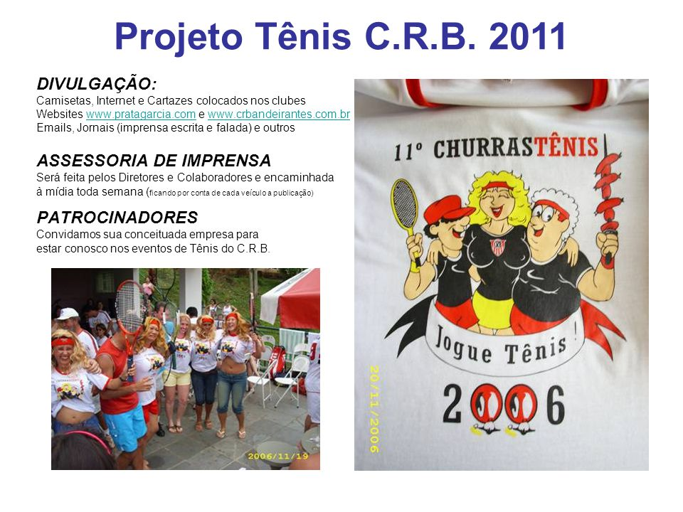 Projeto Tênis C.R.B. 2011 DIVULGAÇÃO: ASSESSORIA DE IMPRENSA