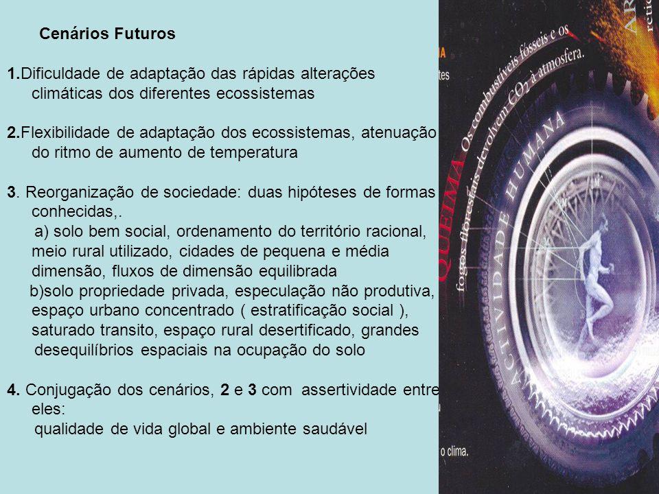 Cenários Futuros 1.Dificuldade de adaptação das rápidas alterações climáticas dos diferentes ecossistemas.