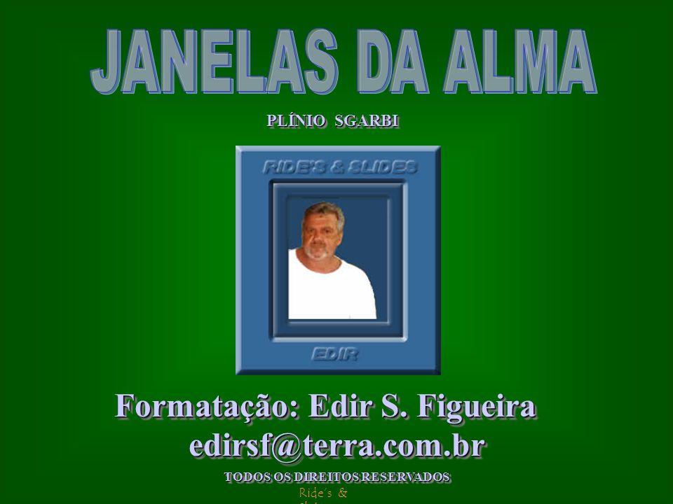 Formatação: Edir S. Figueira TODOS OS DIREITOS RESERVADOS