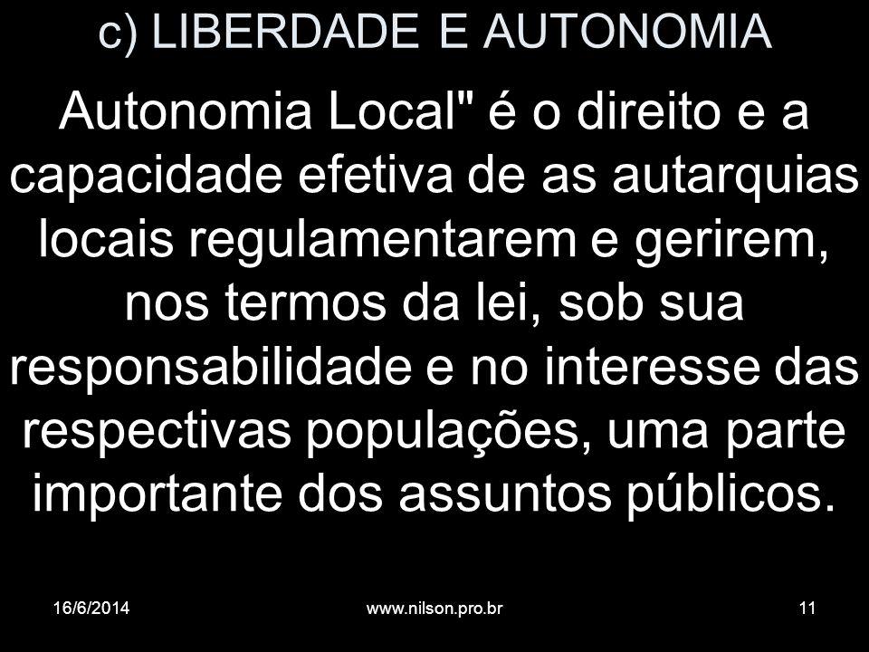 c) LIBERDADE E AUTONOMIA