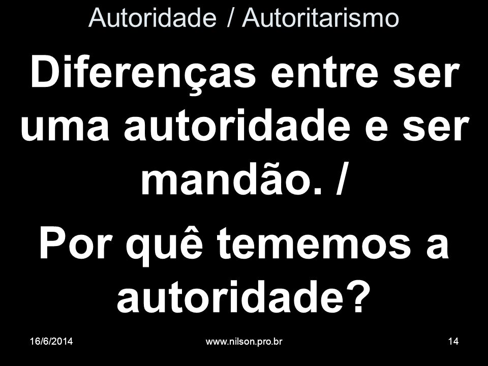 Autoridade / Autoritarismo