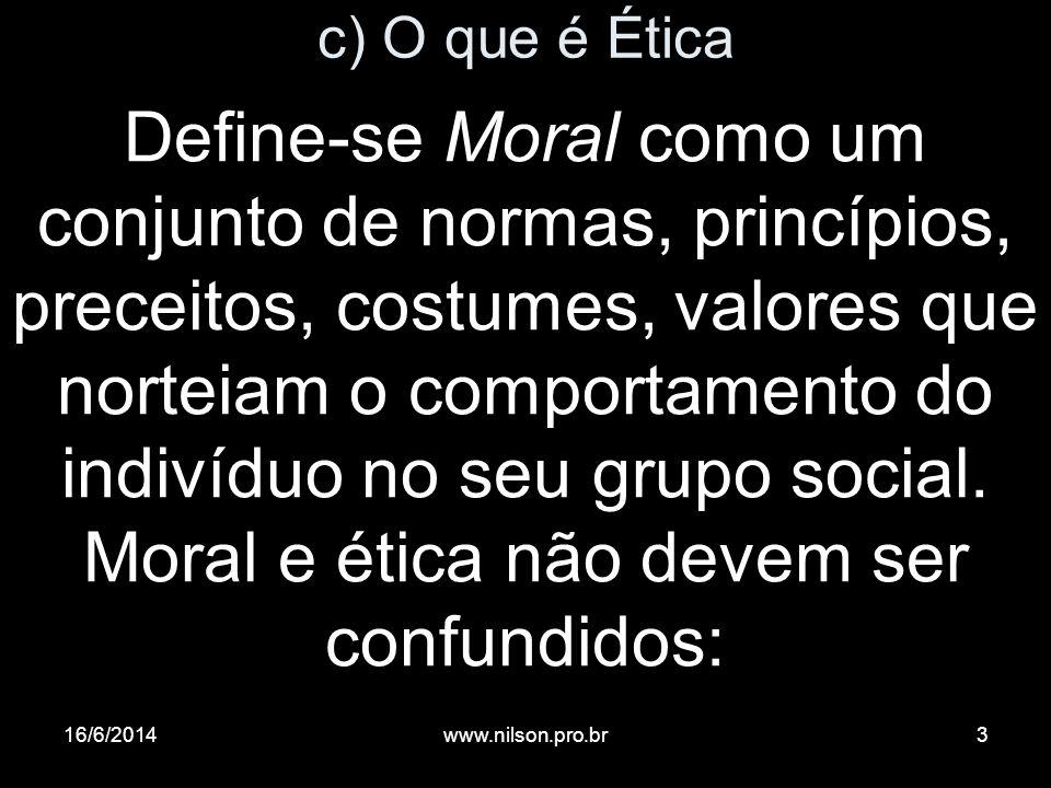 c) O que é Ética