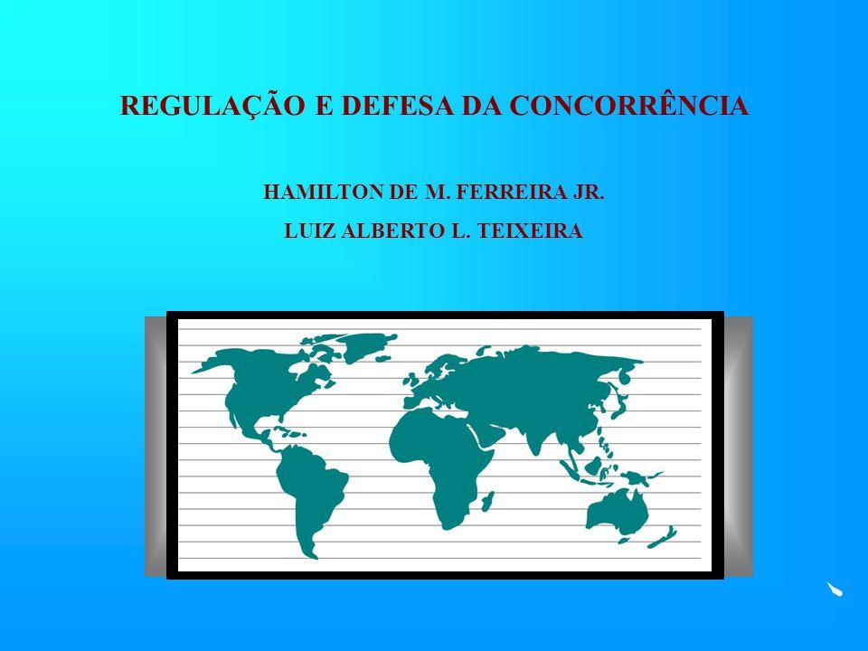REGULAÇÃO E DEFESA DA CONCORRÊNCIA