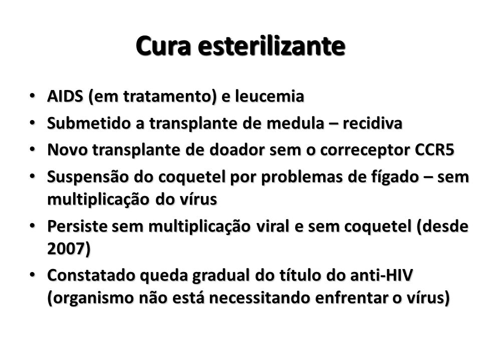 Cura esterilizante AIDS (em tratamento) e leucemia