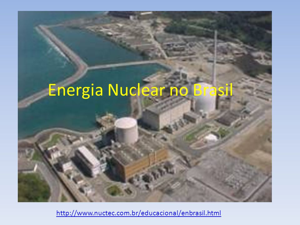 Energia Nuclear no Brasil
