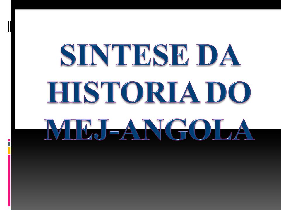 SINTESE DA HISTORIA DO MEJ-ANGOLA