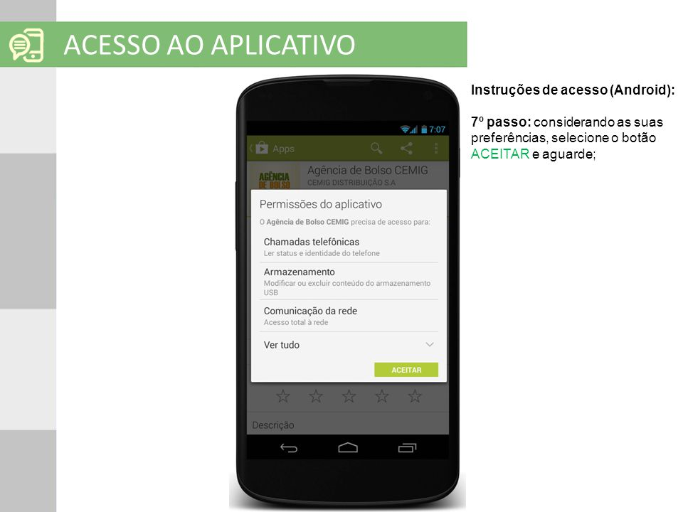 ACESSO AO APLICATIVO Instruções de acesso (Android):