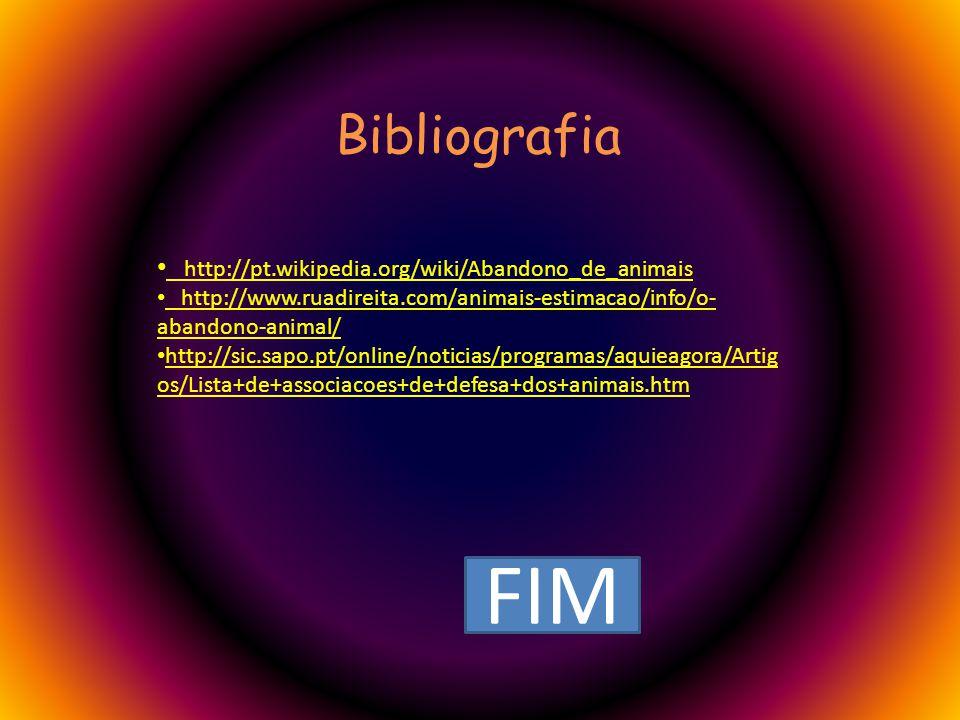 FIM Bibliografia http://pt.wikipedia.org/wiki/Abandono_de_animais