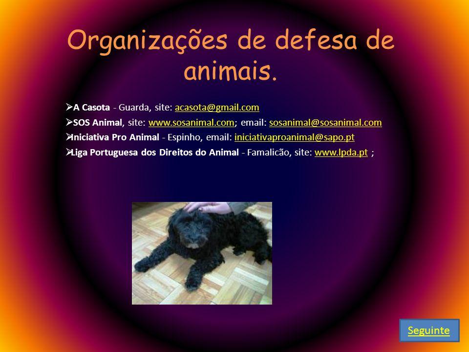 Organizações de defesa de animais.