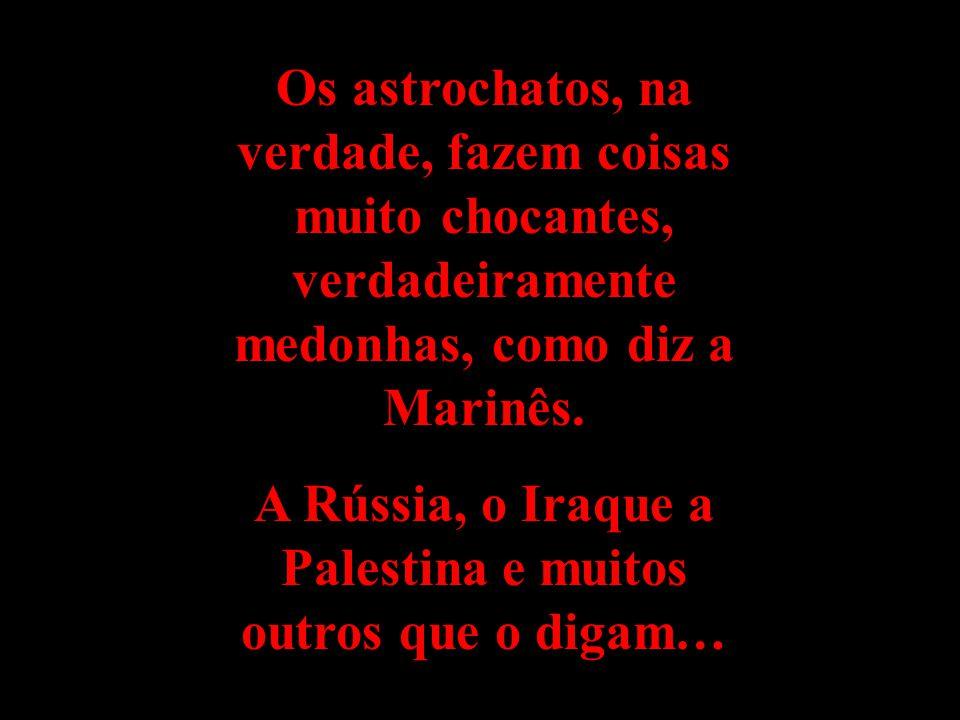 A Rússia, o Iraque a Palestina e muitos outros que o digam…