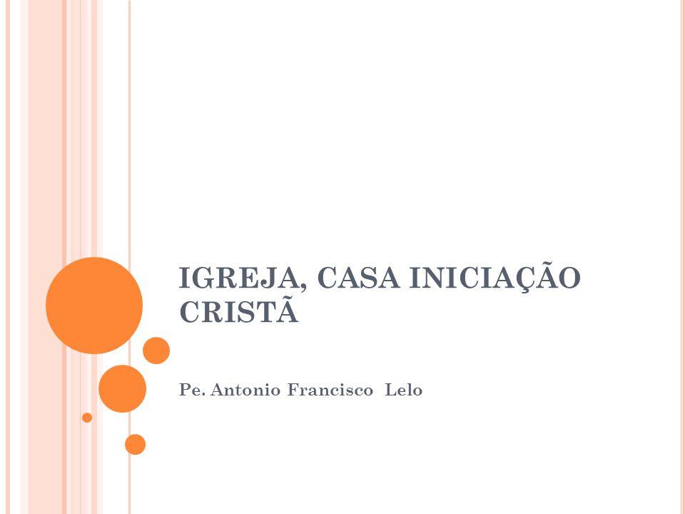 IGREJA, CASA INICIAÇÃO CRISTÃ
