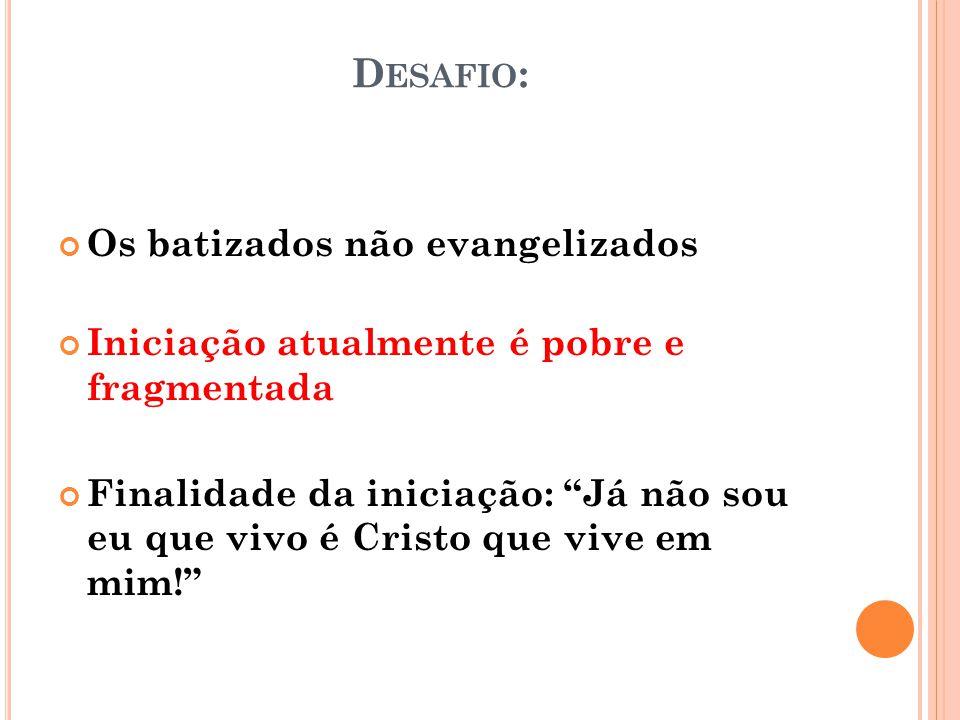 Desafio: Os batizados não evangelizados