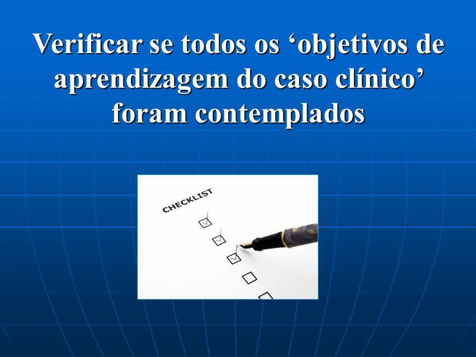 Verificar se todos os 'objetivos de aprendizagem do caso clínico' foram contemplados