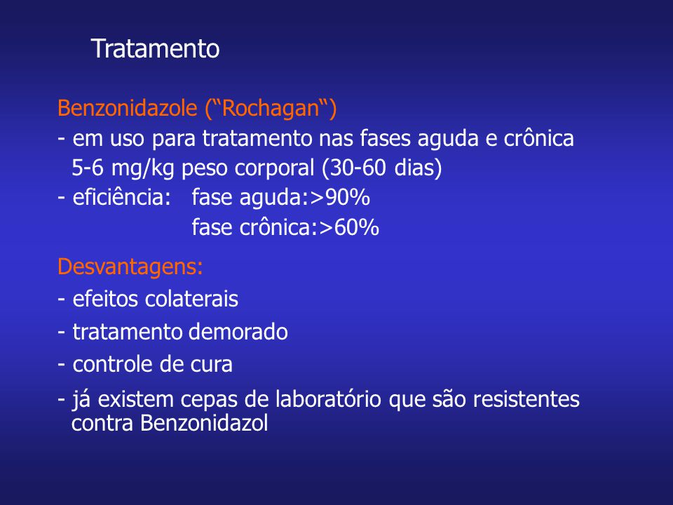 Tratamento Benzonidazole ( Rochagan )