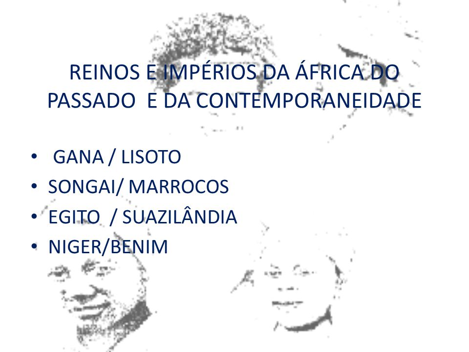 REINOS E IMPÉRIOS DA ÁFRICA DO PASSADO E DA CONTEMPORANEIDADE