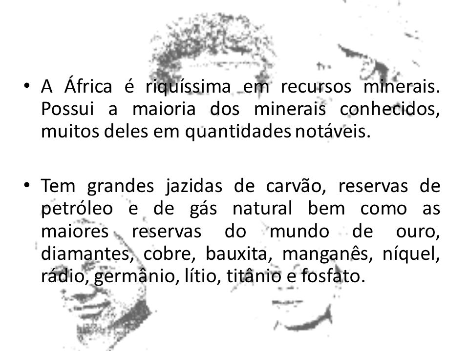 A África é riquíssima em recursos minerais