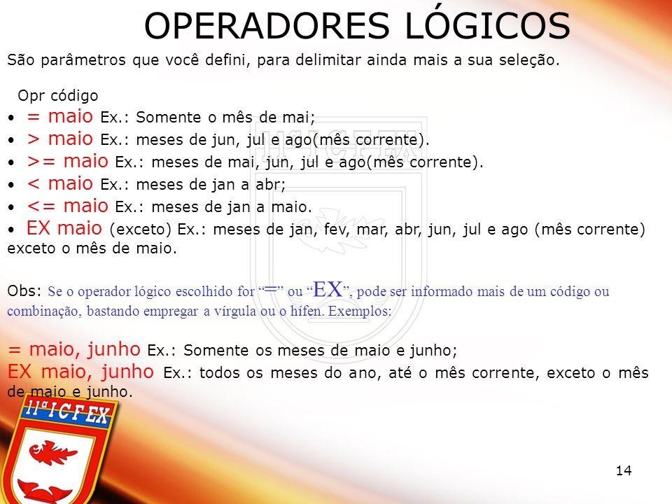 operadores lógicos São parâmetros que você defini, para delimitar ainda mais a sua seleção. Opr código.
