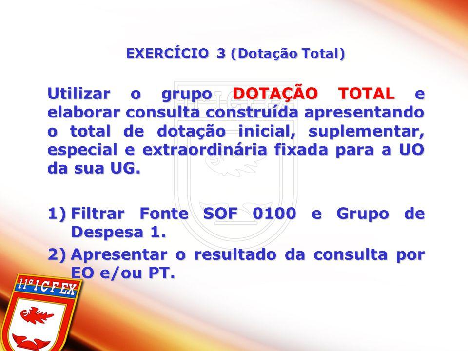 EXERCÍCIO 3 (Dotação Total)